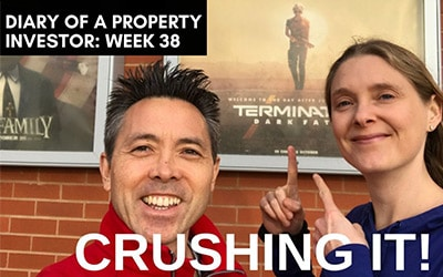 Crushing it! | Diary of a Property Investor | Week 38