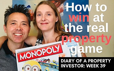 How to Win at the real Property game | Diary of a Property Investor | Week 39