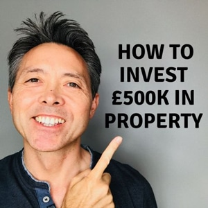 How to Invest £500k in Property
