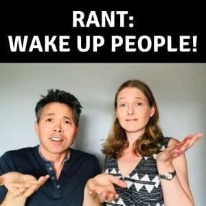 RANT: Wake up People!