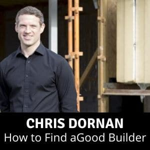 Chris Dornan on How to Find a Good Builder and Development Mistakes to Avoid