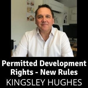New Permitted Development Rights - Kingsley Hughes - Designscape Consultancy