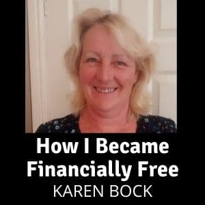 How I Became Financially Free - Karen Bock