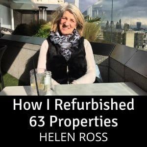 How I Refurbished 63 Properties - Helen Ross