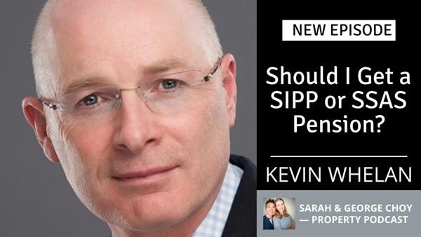 Should I Get a SIPP or SSAS Pension – Kevin Whelan