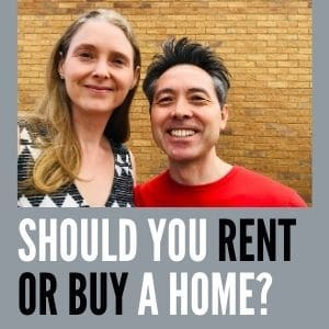Should You Buy or Rent a Home? |Sarah and George Choy  |Financial Freedom Experts