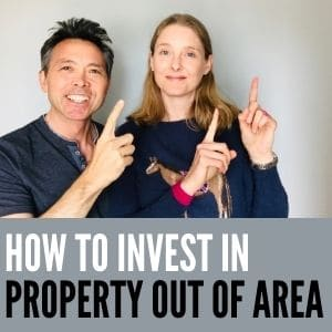 How to Invest in Property out of Area |Sarah and George Choy  |Financial Freedom Experts