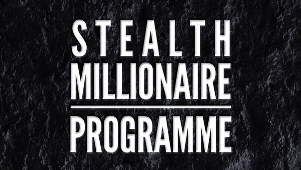 Stealth Millionaire Programme