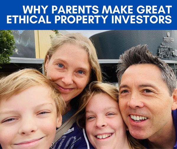 Why Parents make great Ethical Property Investors